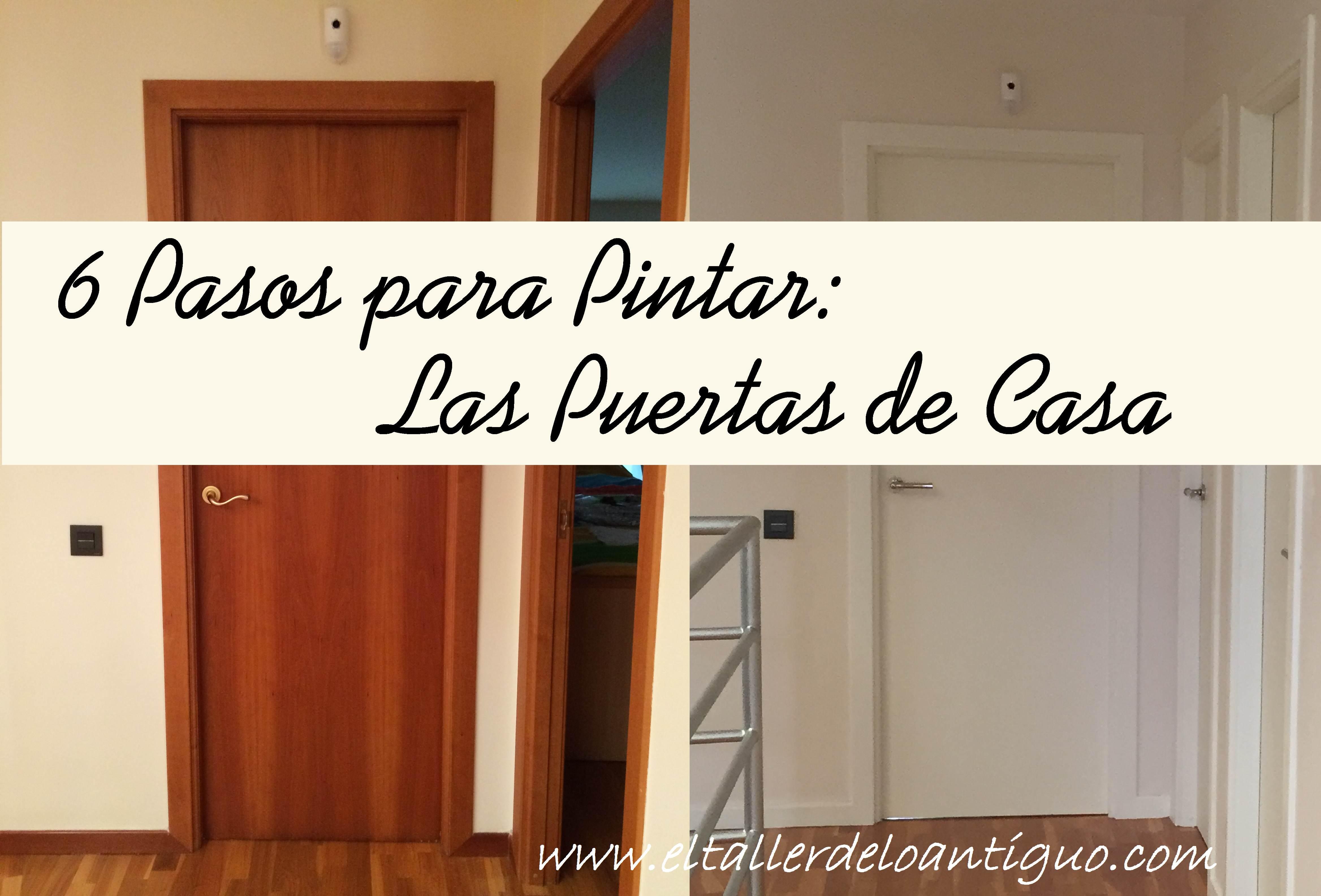 **6 Pasos para Pintar las Puertas de casa , El Taller de lo Antiguo